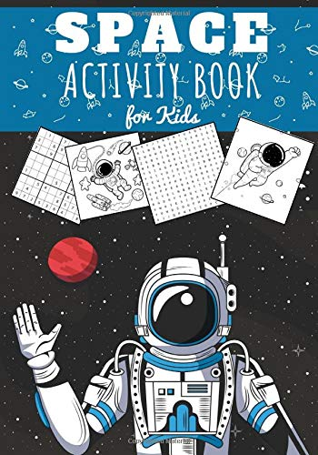 Space Activity book for kids: Ages 5 - 10 years old | Children's 76 fun learning activities about Space Science | Astronaut Colouring, Rocket, ... Easy Sudoku | Gift for girls and boys.