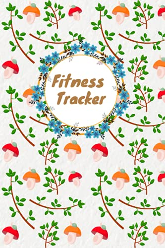 Fitness Tracker: Workout Tracker Journal To Record & Improve Performance | A great way to start your day with gratitude and thankfulness | Size - 6 x 9 inches