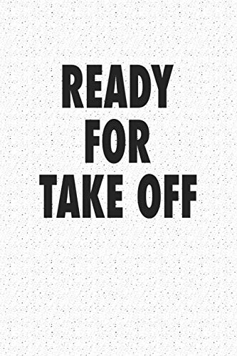 Ready For Take Off: A 6x9 Inch Matte Softcover Notebook Journal With 120 Blank Lined Pages And A Travel Cover Slogan