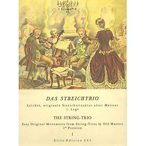 Das Streichtrio: Leichte, originale Streichtriosätze alter Meister (1. Lage). Band 1. 2 Violinen und Violoncello oder Violine, Viola und Violoncello. Stimmensatz. (Simrock Original Edition)