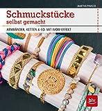 Schmuckstücke selbst gemacht: Armbänder, Ketten & Co. Mit Wow-Effekt