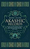 Akashic Records: Unlocking the Secret Universal Knowledge and Nature of the Akasha Including Prayer, Guided Meditation, and Akashic Tarot Reading