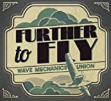 Further to Fly by Wave Mechanics Union