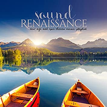 Sound Renaissance: New Age and Epic Themes