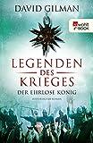 Legenden des Krieges: Der ehrlose König:...