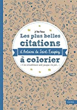 Les plus belles citations d'Antoine de Saint-Exupéry à colorier d'Antoine de Saint-Exupéry