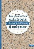 Les plus belles citations d'Antoine de Saint-Exupéry à colorier