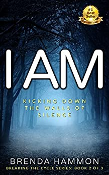 I AM: Kicking Down the Walls of Silence by [Brenda Hammon, William (Bud) Portwood]