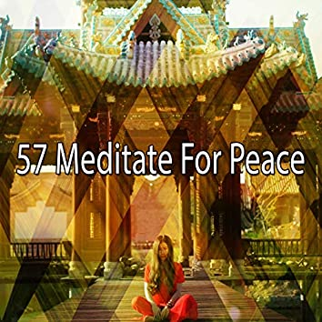 57 Meditate for Peace