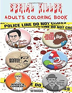 "SERIAL KILLER ADULTS COLORING BOOK 50 IMAGES: large 8.5x11"" premium image quality, the most impressive serial killer color..."
