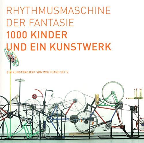 Rhythmusmaschine der Fantasie: 1000 Kinder und ein Kunstwerk