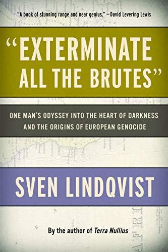 """Exterminate All the Brutes&qu…"