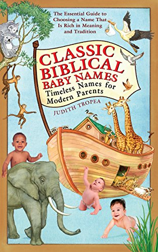 Compare Textbook Prices for Classic Biblical Baby Names: Timeless Names for Modern Parents  ISBN 9780553383935 by Tropea, Judith
