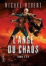L'ange du chaos - Intégrale, tome 1 par Robert