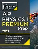 Princeton Review AP Physics 1 Premium Prep, 2021: 5 Practice Tests + Complete Content Review + Strategies & Techniques (2021) (College Test Preparation)