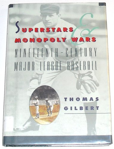 Superstars and Monopoly Wars: Nineteenth-Century Major-League Baseball (American Game)