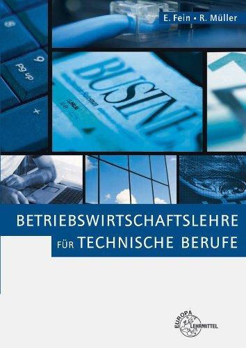 Betriebswirtschaftslehre für technische Berufe by Erhard Fein (2009-11-26)