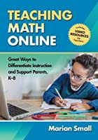 Teaching Math Online: Great Ways to Differentiate Instruction and Support Parents, K-8