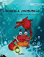 "Unonkala onobubele (Xhosa Edition of ""The Caring Crab"") (Colin the Crab)"