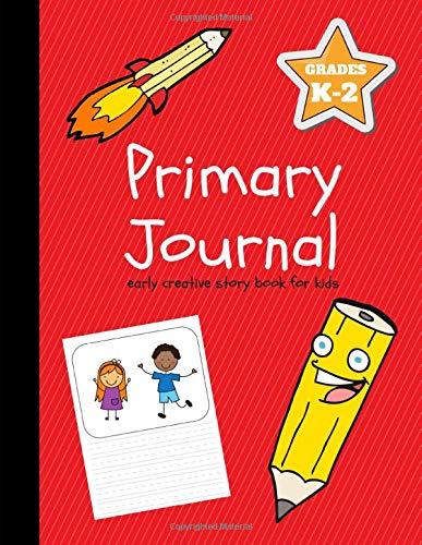 Primary Journal: Early Creative Story Book for Kids, Grades K-2 (Creative Writing for Kids)