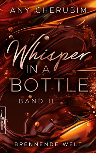 Whisper In A Bottle - Brennende Welt: Liebesroman