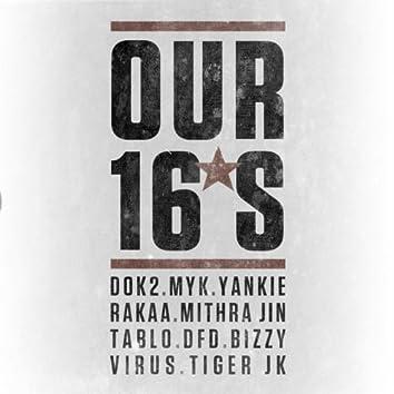 Our 16 (Duke Westlake Remix) (feat. Dok2, Myk, Yankie, Rakaa (Iriscience), Mithra Jin, Tablo, Bizzy, Virus, Tiger Jk)