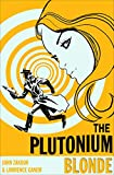The Plutonium Blonde (Nuclear Bombshell)