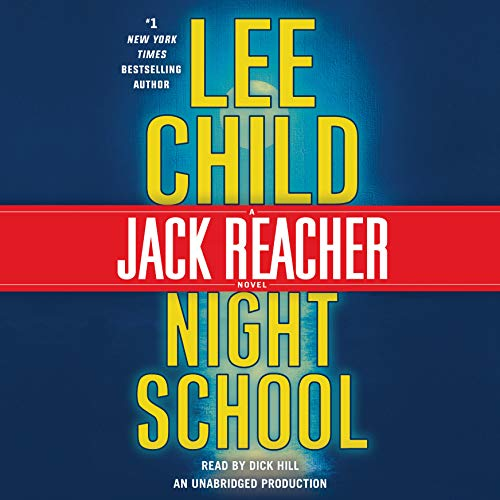 Night School     A Jack Reacher Novel, Book 21              By:                                                                                                                                 Lee Child                               Narrated by:                                                                                                                                 Dick Hill                      Length: 13 hrs and 7 mins     9,028 ratings     Overall 4.3