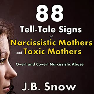 88 Tell-Tale Signs of Narcissistic Mothers and Toxic Mothers: Overt and Covert Narcissistic Abuse cover art