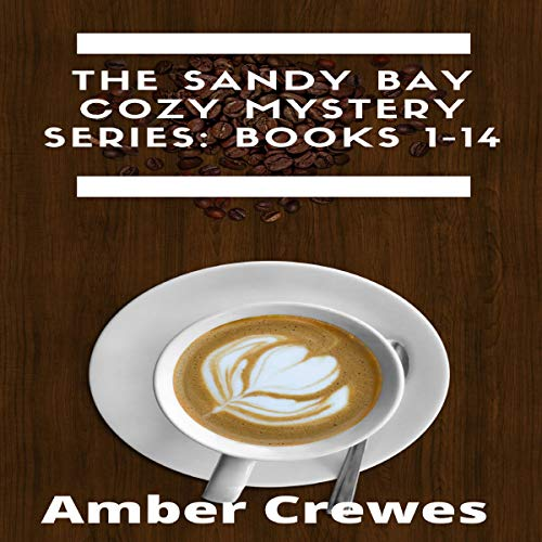 The Sandy Bay Cozy Mystery Series Audiobook By Amber Crewes cover art