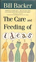 The Care and Feeding of Ideas