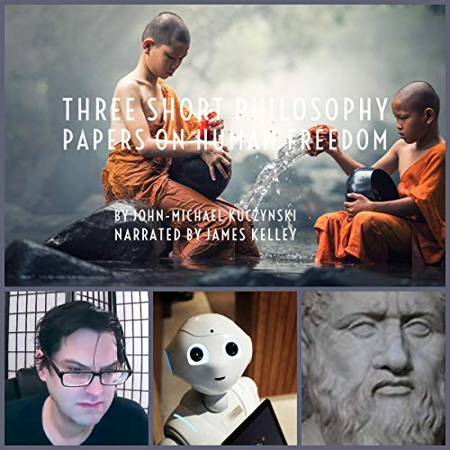 Three Short Philosophy Papers on Human Freedom cover art