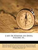 L'Art de V?rifier Les Dates, Volume 14... (French Edition)