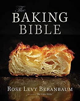 The Baking Bible by [Rose Levy Beranbaum]