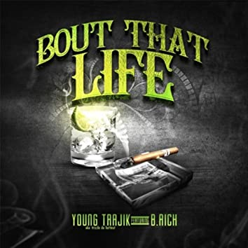 Bout That Life (feat. B. Rich)