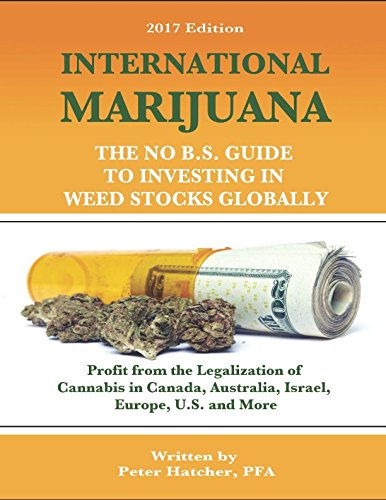 International Marijuana: The No B.S. Guide to Investing in Weed Stocks Globally