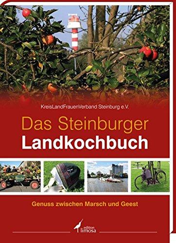 Das Steinburger Landkochbuch: Genuss zwischen Marsch und Geest