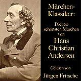 Die 100 schönsten Märchen von Hans Christian Andersen