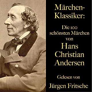 Die 100 schönsten Märchen von Hans Christian Andersen                   Autor:                                                                                                                                 Hans Christian Andersen                               Sprecher:                                                                                                                                 Jürgen Fritsche                      Spieldauer: 21 Std. und 37 Min.     Noch nicht bewertet     Gesamt 0,0
