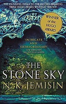 The Stone Sky: The Broken Earth, Book 3, WINNER OF THE HUGO AWARD 2018 (Broken Earth Trilogy) by [N. K. Jemisin]