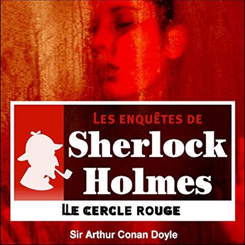 Couverture de Le cercle rouge (Les enquêtes de Sherlock Holmes 4)