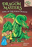 Song of the Poison Dragon (Dragon Masters. Scholastic Branches)