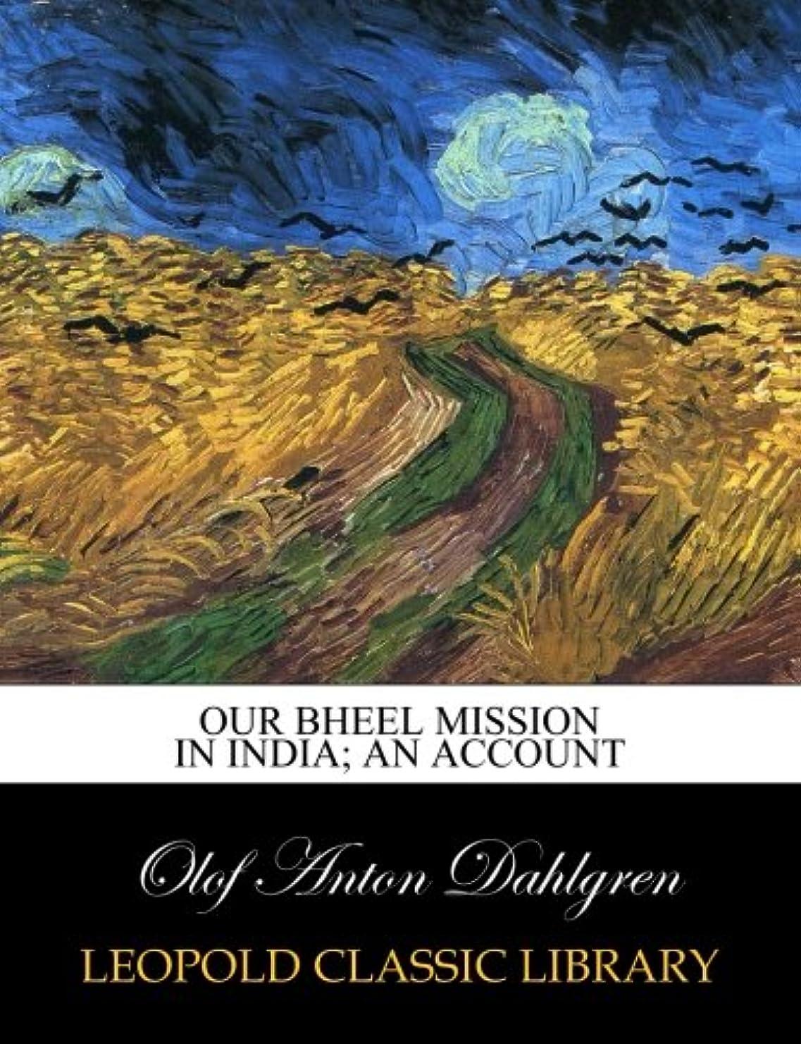 発症バス象Our Bheel Mission in India; An Account