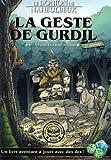 Le Donjon de Naheulbeuk - La Geste de Gurdil (version augmentée)