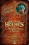 Les Dossiers Cthulhu, T3 - Sherlock Holmes et les démons marins du Sussex