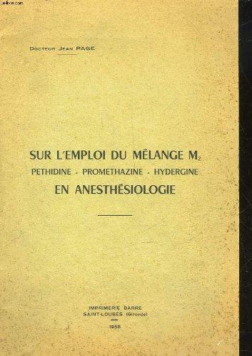 SUR L'EMPLOI DU MELANGE M² PETHIDINE, PROMETHAZINE, HYDERGINE EN ANESTHESIOLOGIE