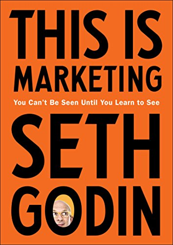 Compare Textbook Prices for This Is Marketing: You Can't Be Seen Until You Learn to See Illustrated Edition ISBN 9780525540830 by Godin, Seth