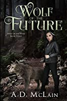 Wolf of the Future: Large Print Edition
