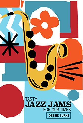 TASTY JAZZ JAMS FOR OUR TIMES (English Edition)