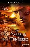Le passeur des ténèbres : Série 'Les passagers du temps', vol. 3 (Nocturne) (French Edition)